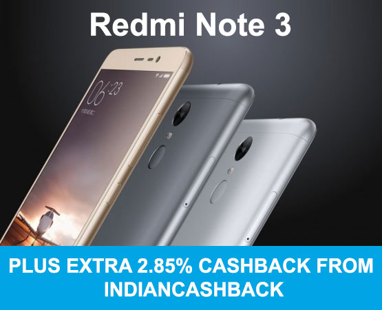 Xiaomi Redmi Note 3 just-for-rs9740-cashback-and-discounts-from-indiancashback